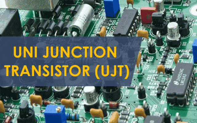 Introduction to Unijunction Transistor (UJT)