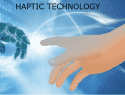 Haptic Technology – Feedback, Devices, Working Principle, Applications