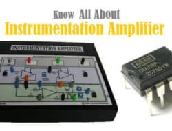 Instrumentation Amplifier – Working Principle, Applications, Advantages