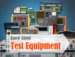 Test Equipment – Importance, How it Works, Types, Application, Precaution