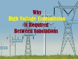 Why High Voltage Transmission is Required Between Substations